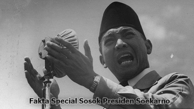 Fakta Special Sosok Presiden Soekarno